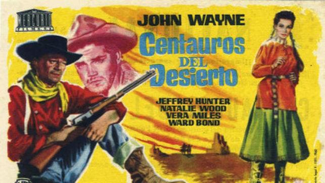 """Centauros del desierto (""""The searchers""""). John Ford, 1956."""